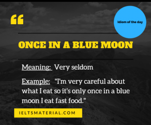 ieltsmaterial.com-once-in-a-blue-moon